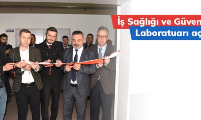 İş Sağlığı ve Güvenliği Laboratuarı Açıldı